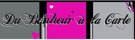 Le blog Du Bonheur à la Carte